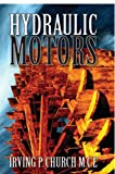 Hydraulic Motors, Irving P. Church M.C.E, 1603220208