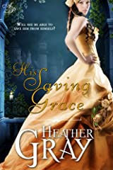 His Saving Grace (Regency Refuge Book 1) Kindle Edition
