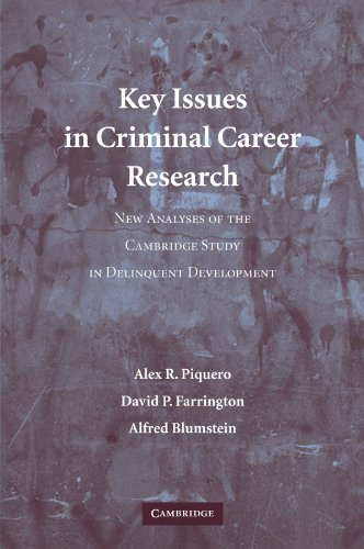 Key Issues in Criminal Career Research: New Analyses of the Cambridge Study in Delinquent Development (Cambridge Studies
