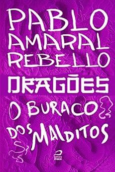 Dragões - O buraco dos malditos por [Rebello, Pablo Amaral]