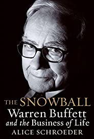 The Snowball: Warren Buffett and the Business of Life (English Edition)