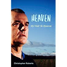 Heaven: My Visit To Heaven
