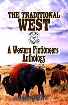 The Traditional West by [Fictioneers, Western, Randisi, Robert J., Richards, Dusty, Reasoner, James, Prate, Kit, Lowry, Jackson, Martin, Larry Jay, Newcomb, Kerry, Sweazy, Larry D., Washburn, L. J.]