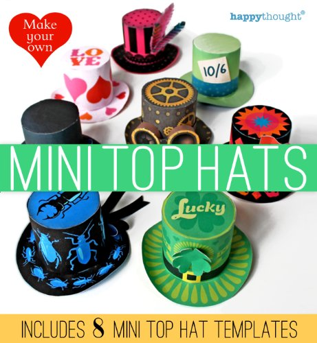 Mad Mini - Make your own Mini top Hats: includes 8 mini top hat templates (Happythought paper craft Book 1)