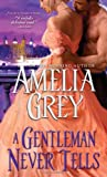 A Gentleman Never Tells by  Amelia Grey in stock, buy online here