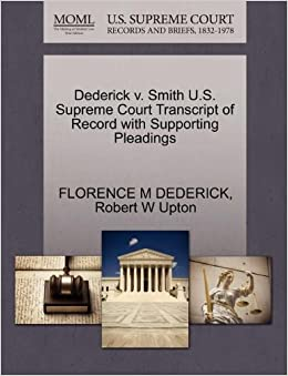 Book Dederick v. Smith U.S. Supreme Court Transcript of Record with Supporting Pleadings