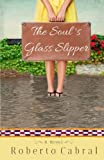 The Soul's Glass Slipper: A Novel
