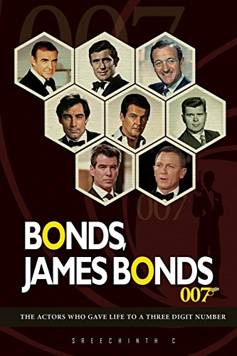 Bonds, James Bonds: The Actors who gave life to a three digit number