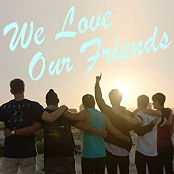 We Love Our Friends by Sam & Colby on Amazon Music - Amazon com