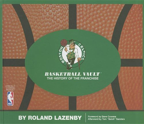 Boston Celtics Basketball Vault: The History of a Proud Franchise by Roland Lazenby (2011-10-23) por Roland Lazenby