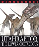 Utahraptor and Other Dinosaurs and Reptiles from the Lower Cretaceous
