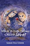 What Is This Thing Called Love?, Sarah Fels Usher, 0415433843