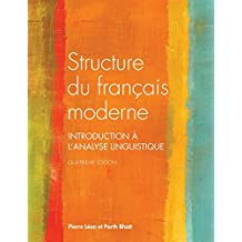 Structure du français moderne, quatrième édition: Introduction à l'analyse linguistique