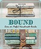 Bound: Over 20 Artful Handmade Books