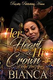 Her Heart & His Crown: A Royal Love Affair