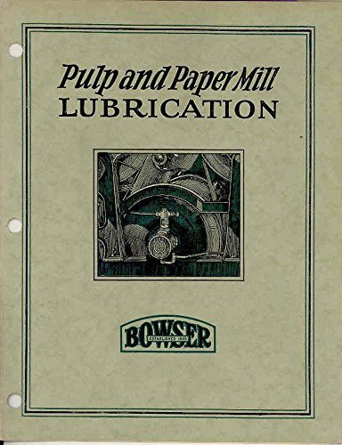 1927 Bowser Pulp & Paper Mill Lubrication Brochure from Bowser