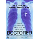 Doctored: The Film the AMA Does Not Want You to See by Jeff Hays Films