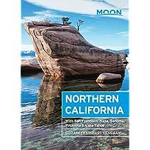 Moon Northern California: With San Francisco, Napa, Sonoma, Yosemite & Lake Tahoe (Travel Guide)