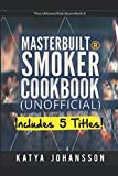 Masterbuilt Smoker Cookbook: 5 Titles: 1.Unofficial Masterbuilt® Smoker Cookbook 2.BBQ Cookbook 3.Foil Packet Cookbook 4.Hamburger Cookbook 5.Smoking Meat (Unofficial masterbuilt recipe cookbook)