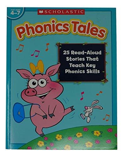 That Teach Key (Scholastic Phonics Tales - 25 Read Aloud Stories That Teach Key Phonics Skills)