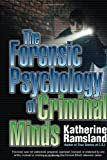 The Forensic Psychology of Criminal Minds, Katherine M. Ramsland, 0425232263