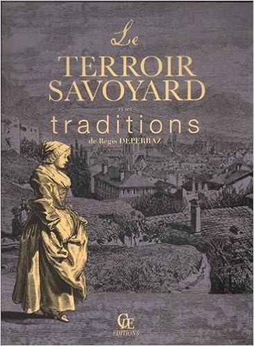 Amazon Fr Le Terroir Savoyard Et Ses Traditions Regis