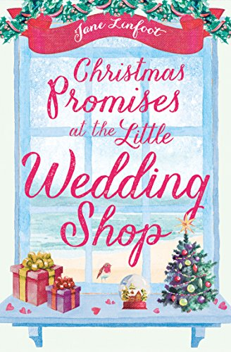 Christmas Promises at the Little Wedding Shop: Celebrate Christmas in Cornwall with this magical romance! (The Little Wedding Shop by the Sea) by [Linfoot, Jane]