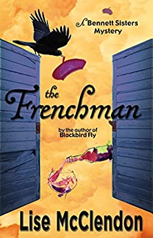 The Frenchman (Bennett Sisters Mysteries Book 5) by [McClendon, Lise]
