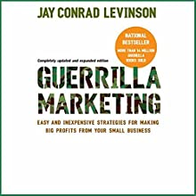Guerrilla Marketing: Fourth Edition Audiobook by Jay Conrad Levinson Narrated by Bob Loza