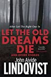 img - for Let the Old Dreams Die book / textbook / text book
