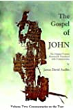 The Gospel of John - Volume Two: The Original Version Restored and Translated (Volume 2)