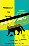 Obamacare For Smarties: Don't Play Cat-and-Mouse With Your Healthcare (MedSmarts) Pdf