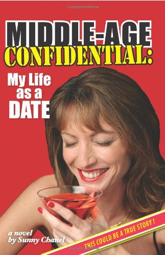 Middle-Age Confidential: My Life as a Date (This Could be a True ()