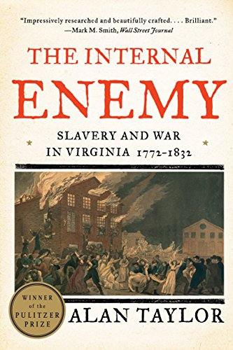 the-internal-enemy-slavery-and-war-in-virginia-1772-1832-slavery-and-war-in-virginia-1772-1832