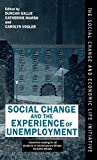 Social Change and the Experience of Unemployment (Social Change and Economic Life Initiative)