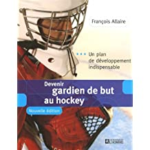 Devenir gardien de but au hockey: Un plan de développement indispensable