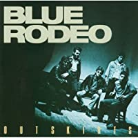 Outskirts Blue Rodeo 19871993 Remastered