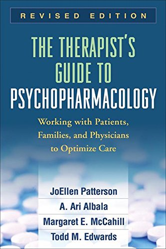 The Therapist's Guide to Psychopharmacology, Revised Edition: Working with Patients, Families, and Physicians to Optimiz