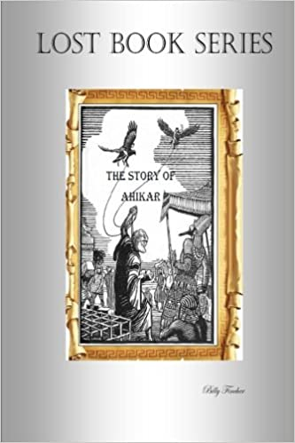 The Story of Ahikar: Volume 3 (Lost Books)