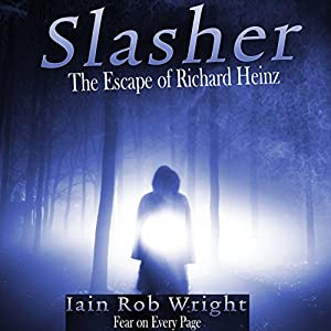 Slasher: The Escape of Richard Heinz Audiobook