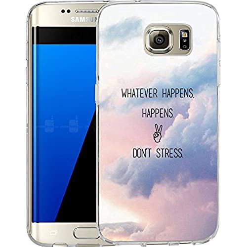 Galaxy S7 Edge Case Samsung Galaxy S7 Edge Case TPU Non-Slip High Definition Printing whatever happens happens Sales