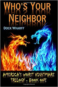 Who's Your Neighbor: Americas Worst Nightmare Trilogy: Volume 1