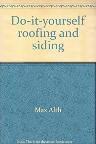 Amazon do it yourself roofing and siding 9780801521508 max amazon do it yourself roofing and siding 9780801521508 max alth books solutioingenieria Choice Image