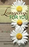img - for Longing For You (Never Too Late) (Volume 1) book / textbook / text book