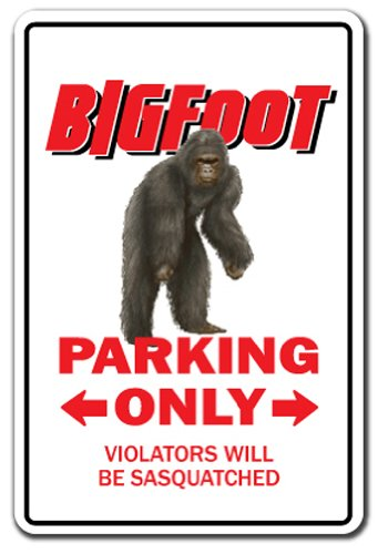 "BIGFOOT Parking Sign sasquatch animal folklore | Indoor/Outdoor | 12"" Tall Plastic Sign"