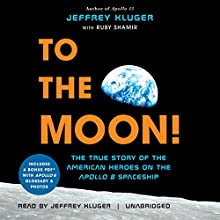 To the Moon! Audiobook by Jeffrey Kluger, Ruby Shamir Narrated by Jeffrey Kluger