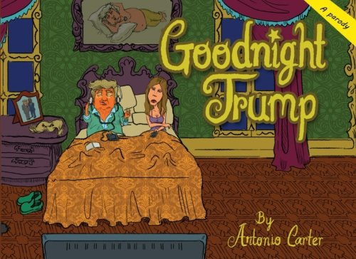 Goodnight Trump by CreateSpace Independent Publishing Platform