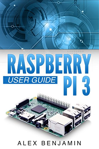 raspberry pi 3 2016 user guide alex benjamin mary moss raspberry rh amazon com