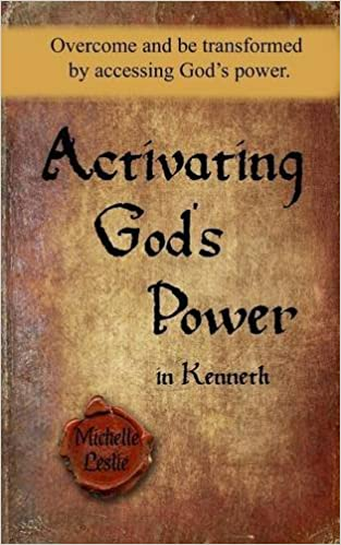 Free easy ebooks download Activating God's Power in Kenneth: Overcome and be transformed by accessing God's power. by Michelle Leslie en español RTF
