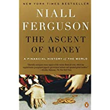 The Ascent of Money: A Financial History of the World: A Financial History of the World: 10th Anniversary Edition